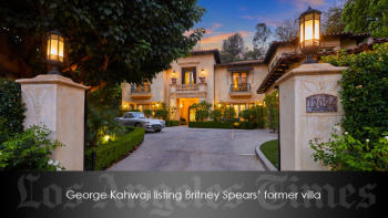 Rodeo Realty's Beverly Hills agent George Kahwaji listing Britney Spears' former villa